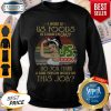 Strong Woman I Work At Us Foods Do You Think A Sane Person Would Do This Job Vintage Sweatshirt