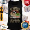 Strong Woman I Work At Us Foods Do You Think A Sane Person Would Do This Job Vintage Tank Top