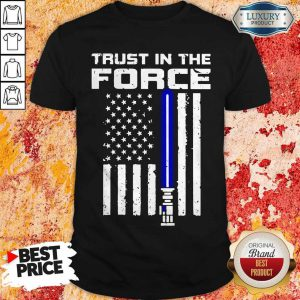 Trust In The Force American Blue Lightsaber Police Flag Shirt