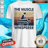 The Muscle Whisperer Vintage Shirt