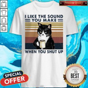 Black Cat I Like The Sound You Make When You Shut Up Vintage Retro Shirt