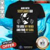 Awesome And Into Scotland I Go To Lose My Mind And Find My Soul Shirt - Design By Togethertee.com