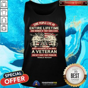 Good Some People Live An Entire Lifetime A Veteran Ronald Reagan Tank Top - Design By Togethertee.com