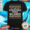 Happy All I Want For Christmas Is Mildred Ugly Shirt - Design By Togethertee.com