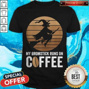 My Broomstick Runs On Coffee Halloween Witch Shirt