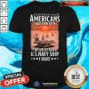 Nice Less Than 1 Of Americans Have Ever Seen The Sun Set From A U.S.Navy Ship I Have Shirt - Design By Togethertee.com