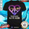 Nice Peace Love Dative Blood Shirt - Design By Togethertee.com
