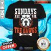 Nice Sundays Are For The Dawgs Cleveland T-Shirt - Design By Togethertee.com