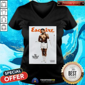 Official Lebron James Muhammad Ali Esquire The Last Man Of Principle V-neck - Design By Togethertee.com