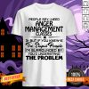 Official People Say I Need Anger Management Classes But If You Knew The Stupid People Shirt
