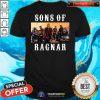 Perfect Sons Of Ragnar Motor Shirt - Design By Togethertee.com