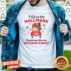 Perfect This Is My Hallmark Christmas Movie Watching Blanket Shirt - Design By Togethertee.com