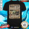 Premium Baby Yoda Wanted 50 Year Old Bounty Dead Or Alive Could Be Force Sensitive Shirt - Design By Togethertee.com
