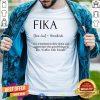 Pretty Fika Swedish Definition Shirt - Design By Togethertee.com