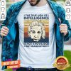 Top Albert Einstein The True Sign Of Intelligence Is Not Knowledge But Imagination Vintage Shirt - Design By Togethertee.com