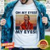 Top Oh My Eyes My Eyes Phoebe Vintage Shirt