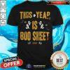 Top This Year Is Boo Sheet 2020 Halloween Shirt - Design By Togethertee.com