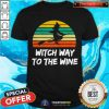 Womens Witch Way To The Wine Funny Witch Halloween Women T-Shirt