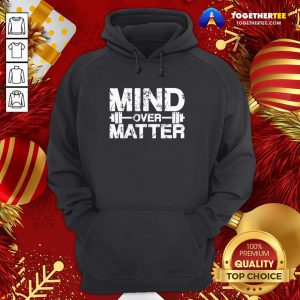 Awesome Fitness Mind Over Matter Hoodie - Design By Togethertee.com