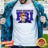 Official Burt Macklin FBI T-Shirt - Design By Togethertee.com