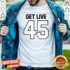 Official Get Live 45 Football TB T-Shirt - Design By Togethertee.com