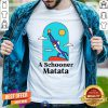 Official Rafiki A Schooner Matata Shirt - Design By Togethertee.com