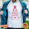 Respect The Specs Rodrigo Blankenship Shirt - Design By Togethertee.com