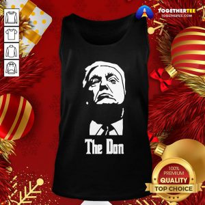 Pretty Donald Trump The Don Godfather 2020 Presidential Election Classic Tank Top - Design By Togethertee.com