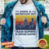 School Is Important But Team Roping Is Importanter Vintage Shirt - Design By Togethertee.com