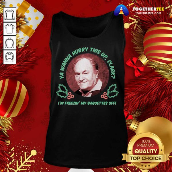 Ya Wanna Hurry This Up Clark I'm Freezin' My Baguettes Off Christmas Vacation Tank Top - Design By Togethertee.com