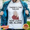 Doris There's The Salad Now Leave Me Alone Classic T-Shirt - Design By Togethertee.com