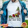 The Grass Is Calling And I Must Mow Shirt - Design By Togethertee.com