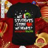 Grinch Hand Holding Heart My Students Stole My Heart #istgradeteacher Shirt - Design By Togethertee.com