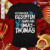 Ich Bin Der Besoffen Knall Ich Oma's Thomas Shirt - Design By Togethertee.com