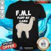 FML Fluff My Llama Shirt - Design By Togethertee.com