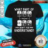 What Part Of Neutral Dont You Understand Shirt