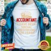 Accountant I Have Been Social Distancing For Years Shirt