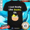 Valentine'S Day For Girls I Just Really Like Ducks Ok Essential T-Shirt - Design By Togethertee.com