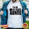 I'm The Bad Influence Auntie Shirt - Design By Togethertee.com