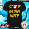 Awesome Anti Asian Racism Stop Asian Hate Shirt