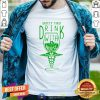 Safety first Drink With A Nurse St Patricks Day Shirt - Design By Togethertees.com