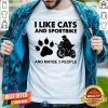I Like Cats And Sportbike And Maybe 3 People Shirt - Design By Togethertees.com