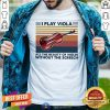 I Play Viola All The Beauty Of Violin Without The Screech Vintage Shirt - Design By Togethertees.com