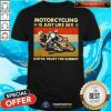 Motorcycling Is Just Like Sex Gotta Trust The Rubber Vintage Shirt - Design By Togethertees.com