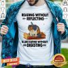Cat Reading Without Reflecting Is Like Eating Without Digesting Shirt - Design By Togethertees.com
