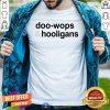 Doo Wops And Hooligans Shirt - Design By Togethertees.com
