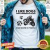 I Like Dogs And Sportbike And Maybe 3 People Shirt - Design By Togethertees.com