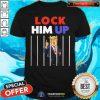 Anti Trump Lock Him Up Shirt - Design By Togethertees.com