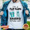 Funny I Am A Flip Flops And Sharpei Kinda Girl Shirt
