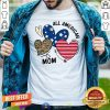 Awesome Heart All American Mom Shirt